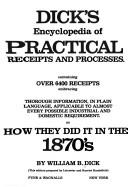 Dick's encyclopedia of practical receipts and processes