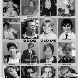 5 Seconds of Summer - Old Me