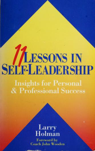 11 Lessons In Self Leadership by Larry Holman