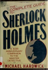 Cover of: The complete guide to Sherlock Holmes | Michael Hardwick