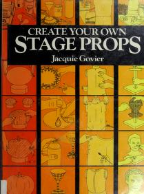 Cover of: Create your own stage props   Jacquie Govier