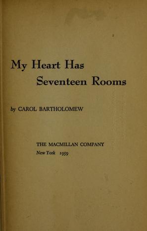 Cover of: My heart has seventeen rooms. | Carol Bartholomew
