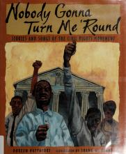 Cover of: Nobody gonna turn me 'round | Doreen Rappaport