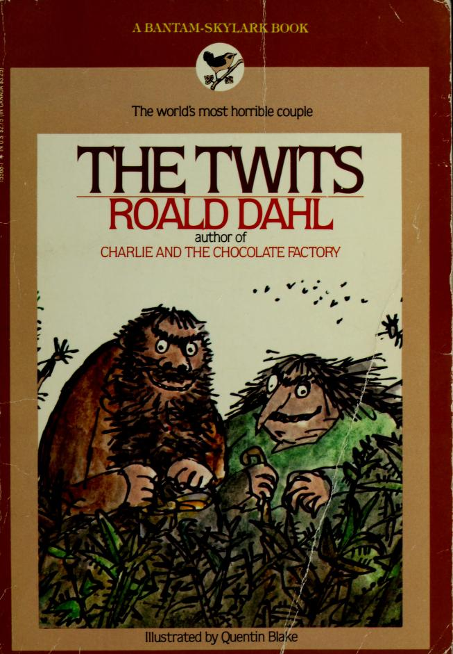 Twits, The by Roald Dahl